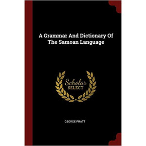 Grammar and Dictionary of the Samoan Language
