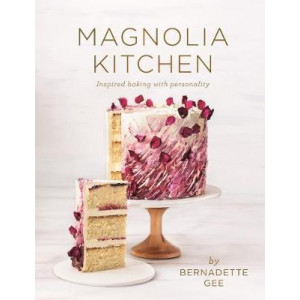 Magnolia Kitchen: Inspired Baking with Personality