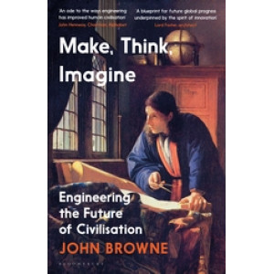 Make, Think, Imagine: Engineering the Future of Civilisation
