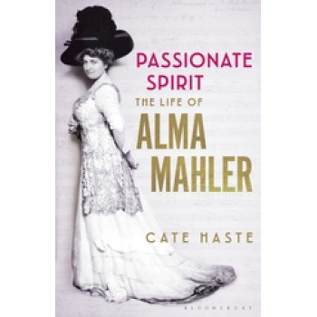 Passionate Spirit: The Life of Alma Mahler