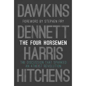 Four Horsemen: The Discussion that Sparked an Atheist Revolution  Foreword by Stephen Fry, The