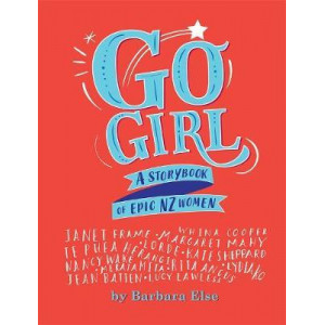 Go Girl: A storybook of epic NZ women