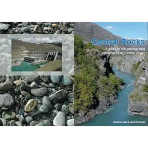 Central Rocks : Guide to Geology & Landscapes of Central Otago : Geological Guide #14