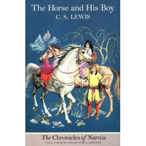 Horse & His Boy (Full Colour Edition - Chronicles of Narnia #3)