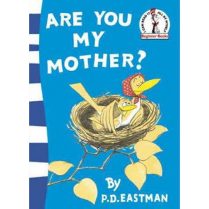 Beginner Books : Are You My Mother ?