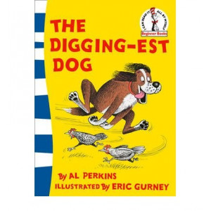 Beginner Books : The Digging-est Dog