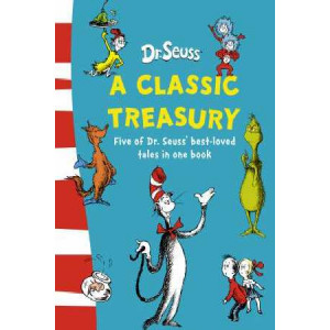 Dr. Seuss : A Classic Treasury - Cat in Hat/ Hat Comes Back/ Green Eggs & Ham/Fox in Socks/How Grinch Stole Xmas