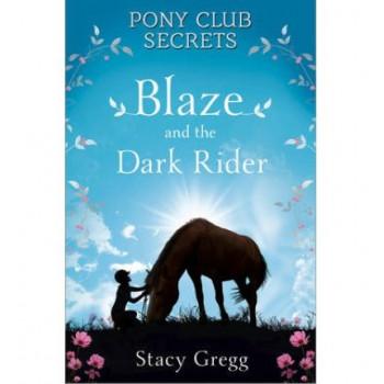 Blaze & The Dark Rider : Pony Club Secrets #2