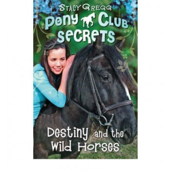 Destiny & The Wild Horses - Pony Club Secrets 3