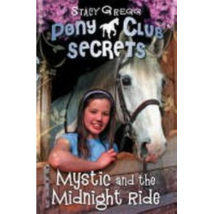Mystic & The Midnight Ride: Pony Club Secrets 01