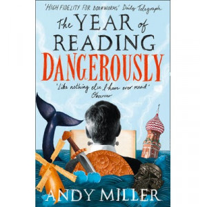 Year of Reading Dangerously: How Fifty Great Books Saved My Life