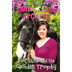 Fortune & The Golden Trophy: Pony Club Secrets