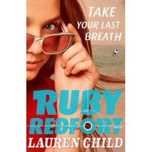 Take Your Last Breath : Ruby Redfort #2