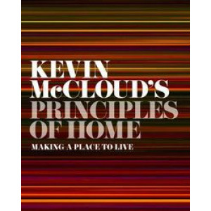 Kevin McCloud's Principles of Home : Making a Place to Live