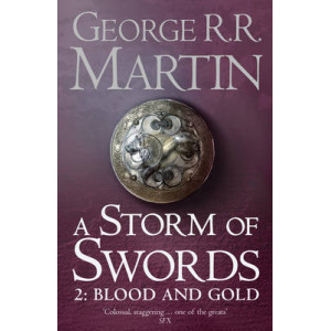 A Storm of Swords: Part 2 Blood and Gold: Part two