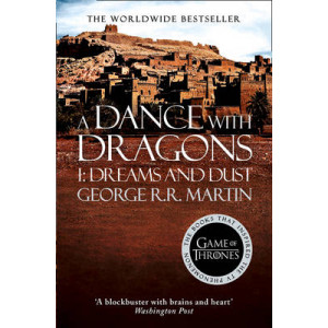 Dance With Dragons (Part One) : Dreams and Dust : Book 5 of Song of Ice Fire