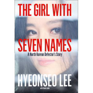 Girl with Seven Names: A North Korean Defector's Story