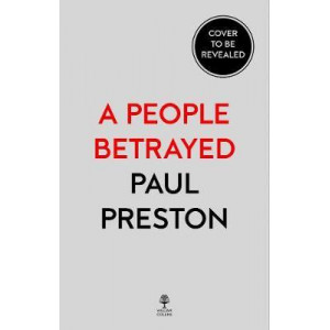 People Betrayed: A History of 20th Century Spain, A