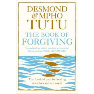 Book of Forgiving: The Fourfold Path for Healing Ourselves and Our World