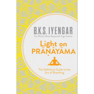 Light on Pranayama:  Definitive Guide to the Art of Breathing