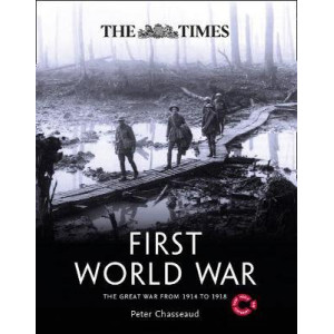 Times First World War: The Great War from 1914 to 1918, The