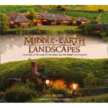 Middle-earth Landscapes: Locations in The Lord of the Rings and The Hobbit Film Trilogies