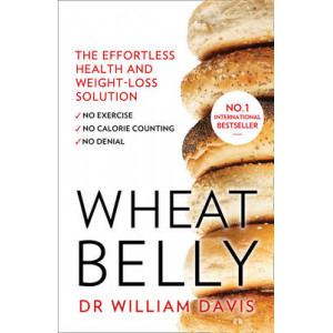 Wheat Belly Plan : Effortless Health & Weight-Loss Solution - No Exercise, No Calorie Counting, No Denial