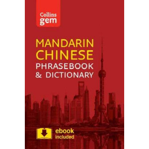 Collins Mandarin Phrasebook and Dictionary: Essential Phrases and Words in a Mini, Travel-Sized Format: Collins Gem Mandarin Phrasebook and Dictionary