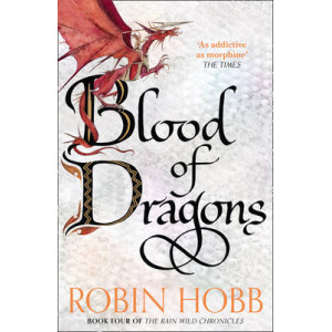 Rain Wild Chronicles #4: Blood of Dragons