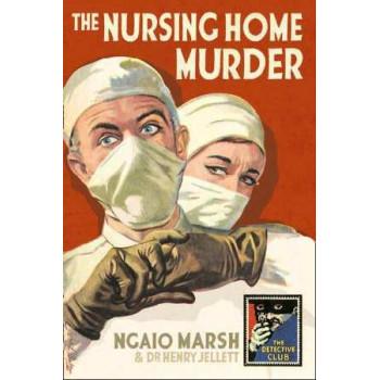 Nursing Home Murder: A Detective Story Club Classic Crime Novel