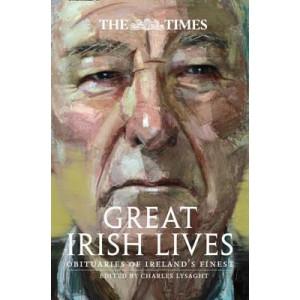 Times Great Irish Lives: Obituaries of Ireland's Finest