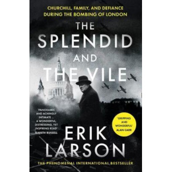 Splendid and the Vile:  Saga of Churchill, Family and Defiance During the Blitz