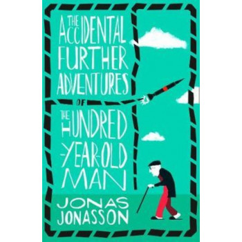 Accidental Further Adventures of the Hundred-Year-Old Man, The