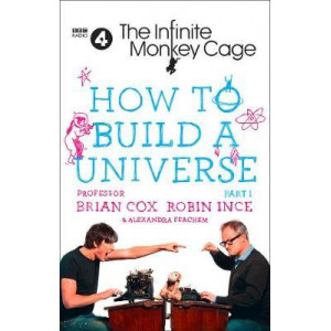 Infinite Monkey Cage: How to Build a Universe