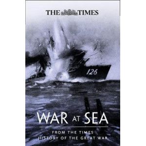 War at Sea: From The Times History of the First World War