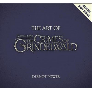 Art of Fantastic Beasts: The Crimes of Grindelwald