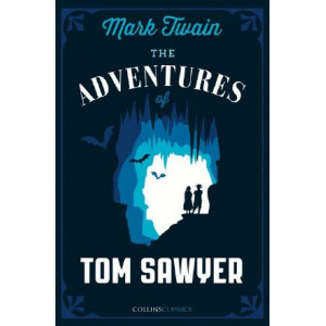 Adventures of Tom Sawyer (Collins Classics)