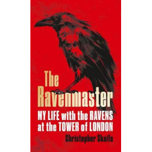 Ravenmaster: My Life with the Ravens at the Tower of London, The
