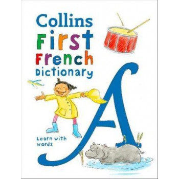 Collins First French Dictionary: 500 first words for ages 5+