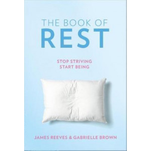Book of Rest: How to find calm in a chaotic world, The