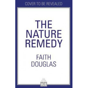 Nature Remedy: A restorative guide to the natural world, The