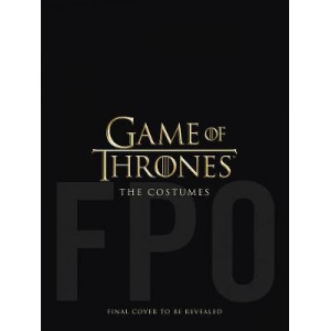 Game of Thrones: The Costumes: The official costume design book of Season 1 to Season 8