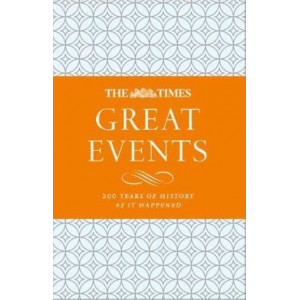 Times Great Events: 200 Years of History as it Happened