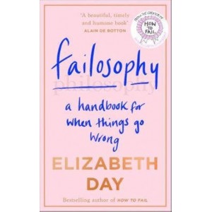 Failosophy:  Handbook For When Things Go Wrong