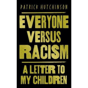 Everyone Versus Racism: Letter to My Children