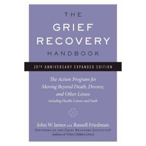 Grief Recovery Handbook: 20th Anniversary Expanded Edition
