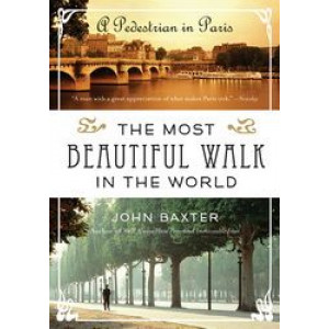 Most Beautiful Walk in the World: A Pedestrian in Paris