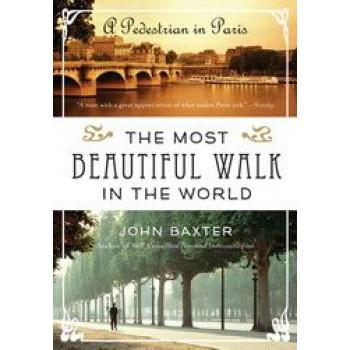 Most Beautiful Walk in the World: A Pedestrian in Paris