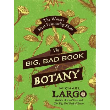 Big, Bad Book of Botany: The World's Most Fascinating Flora