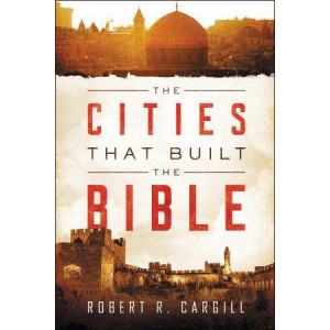 Cities That Built The Bible